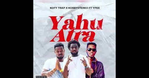 Kofy Trap x KobbyStereo - Yahu Atra Ft. YPee