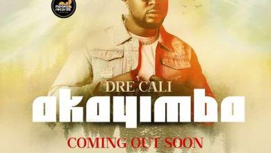 Photo of Dre Cali – Akayimba MP3 Download