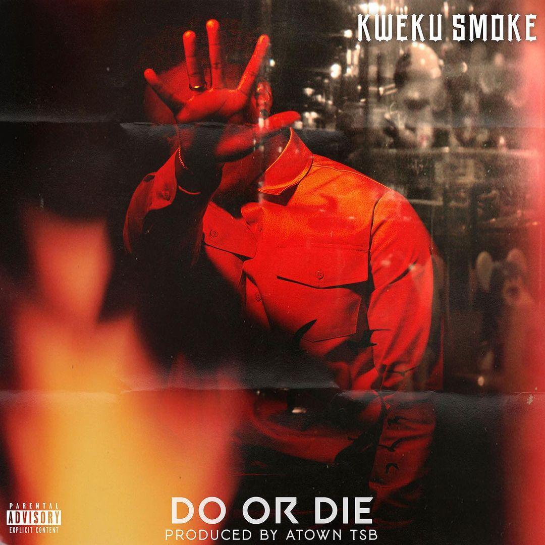Kweku Smoke - Do or Die