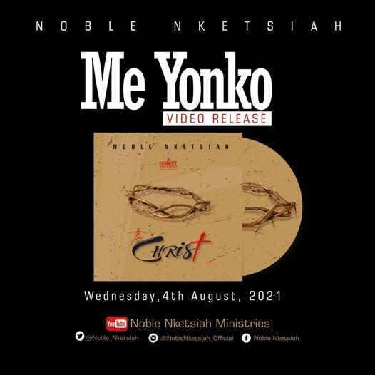 Noble Nketsiah - Me Yonko MP3 Download.
