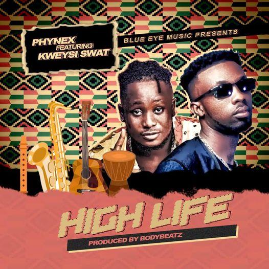 Phynex - High Life Ft. Kweysi Swat MP3 Download