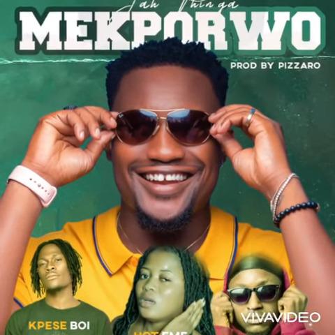Jah Phinga - Mekporwo Ft. Remedie x Hot Eme x Kpese Boi MP3 Download
