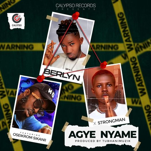Berlyn - Agye Nyame Ft. osekrom Sikanii x Strongman