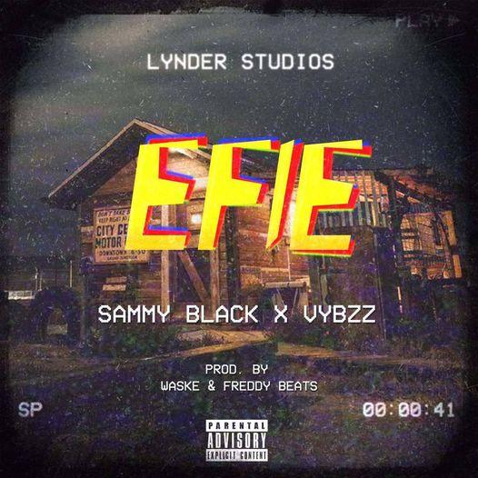 Sammy Black x Vybzz - Efie