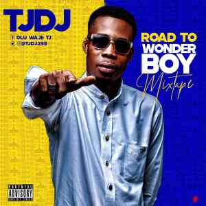 LISTEN & DOWNLOAD: TJ DJ Releases 'ROAD TO WONDERBOY' Mixtape