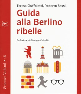 Guida alla Berlino ribelle (Edizioni Voland)