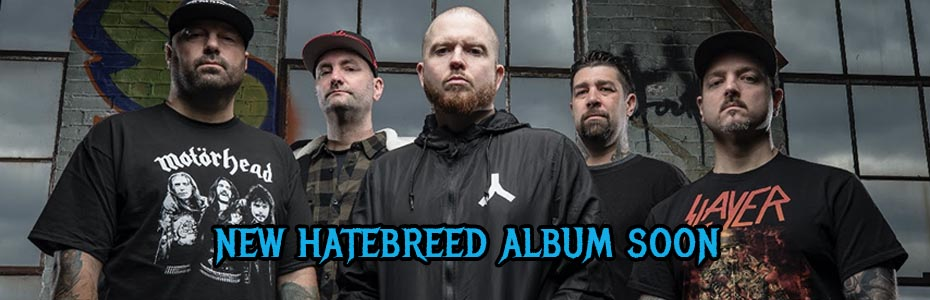 HATEBREED NEW ALBUM SOON