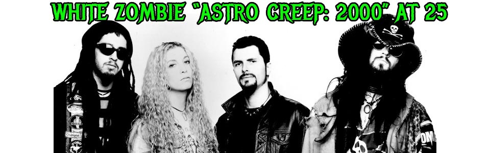 https://www.ghostcultmag.com/classic-albums-revisited-white-zombie-astro-creep-2000-turns-25/