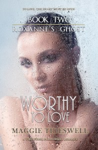 Cover - Roxanne's Ghost book 2 - Worthy To Love - A ghost story in a remote setting