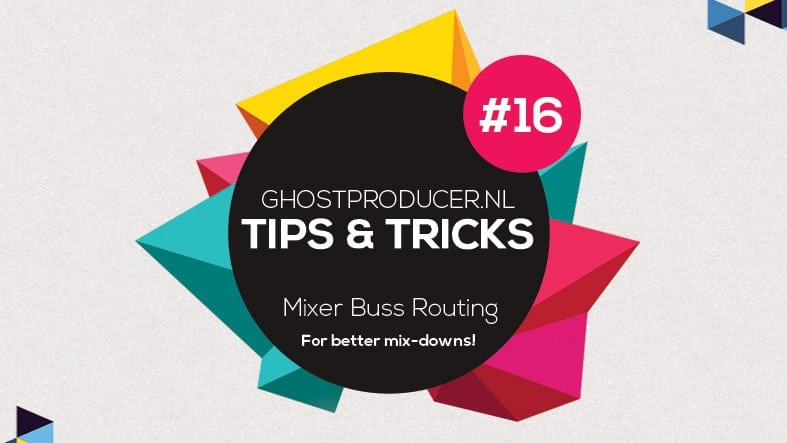 """Featured image for """"Tip 16 – Mixer Buss Routing for better mix-downs!"""""""