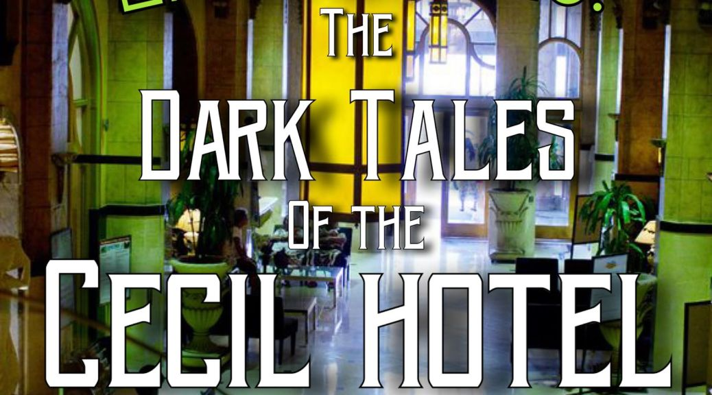 dark tales of the cecil hotel in los angeles