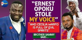 """""""Ernest Opoku stole my voice and Cecilia Marfo is full of evil spirits"""" - Brother Sammy"""