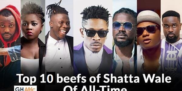 Top 10 beefs of Shatta Wale of all time - GHPAGE com