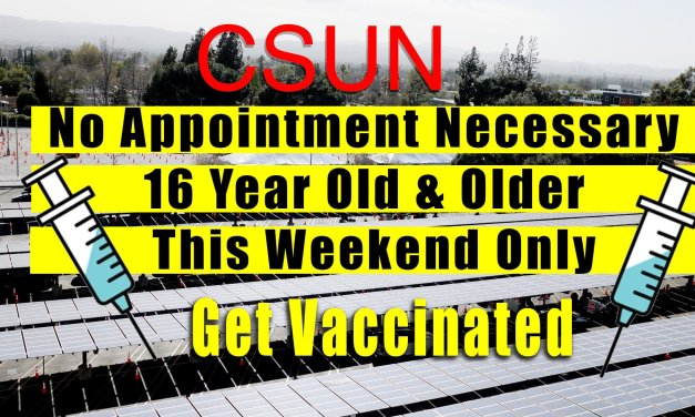 Vaccination Event at CSUN this Weekend – No Appointment Necessary