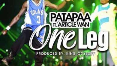 Photo of Patapaa ft Article Wan – One leg (Prod by King Odyssey)