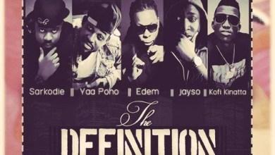 Photo of Sarkodie, Yaa Pono, Kofi Kinaata, Jayso, Edem, Opanka – The Definition (Prod. By Seshi)