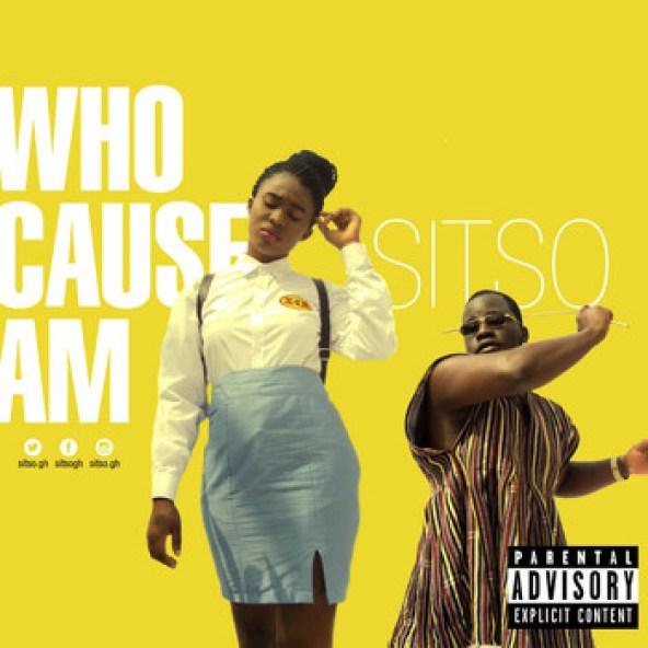 Sitso – Who Cause Am