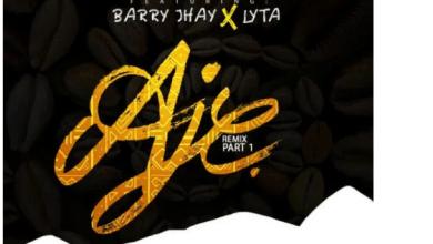 Photo of Jaywon – Aje Remix (Part 1) ft. Barry Jhay x Lyta [New Remix]