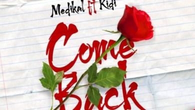 Photo of Medikal – Come Back ft. Kidi (Prod By MOG)