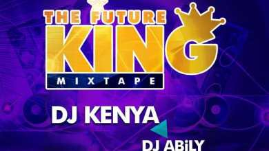 Photo of DJ Kenya – The Future King ft. DJ Abily (Mixtape)