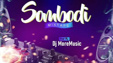 Photo of [Mixtape] DJ MoreMusic X Snoweezy – Somebodi Mix