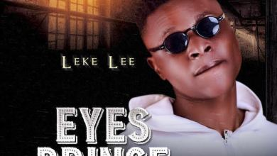 Photo of [Music] Leke Lee – Eyes Prince