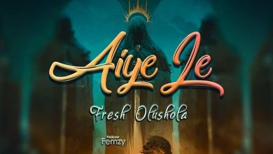 Photo of [Music] Fresh Olushola – Aiye Le