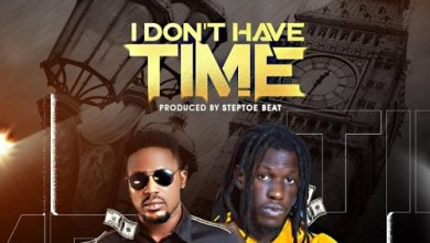 I Don't Have Time by Chairman Relax Ft King Paluta