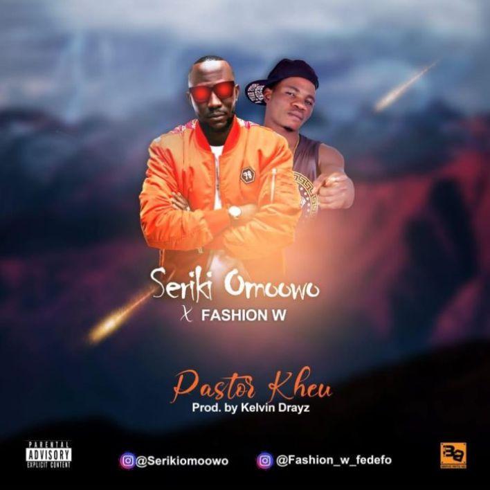 [Music] Seriki x Fashion W – Pastor Kheu