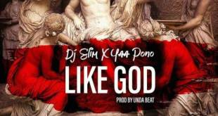 dj-slim-x-yaa-pono-like-god-prod-by-undabeat