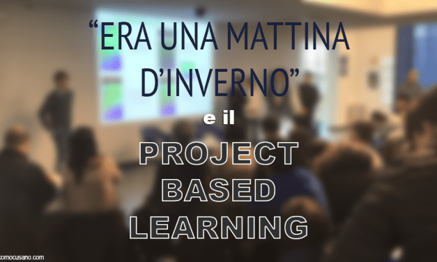 Era una mattina d'inverno e il Project Based Learning