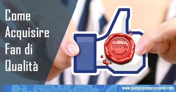 Fan di qualità: come aumentare contatti qualificati su Facebook