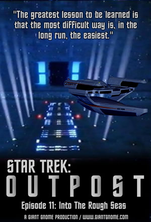 Star Trek Outpost - Episode 11 - Into the Rough Seas