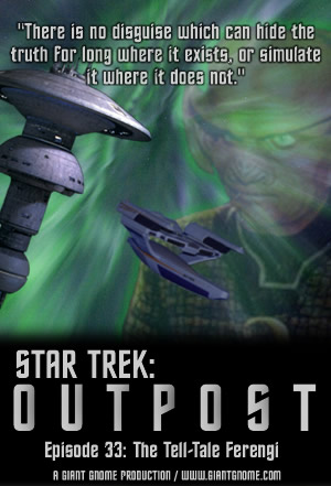 Star Trek: Outpost - Episode 33 - The Tell-Tale Ferengi