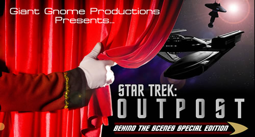 Star Trek: Outpost - Behind the Scenes- Part I