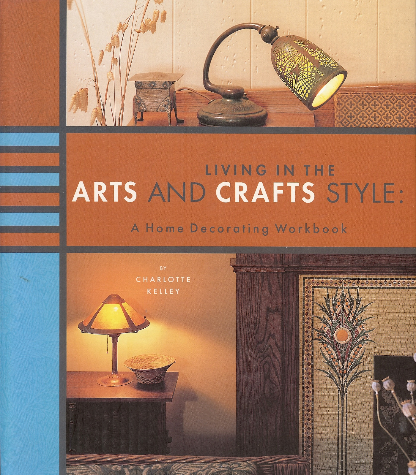LIVING IN THE ARTS AND CRAFTS STYLE   A Home Decorating Workbook Image for LIVING IN THE ARTS AND CRAFTS STYLE   A Home Decorating Workbook