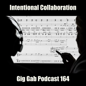 intentional collaborate gig gab podcast 164