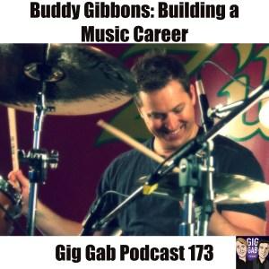 Buddy Gibbons Gig Gab Podcast 173
