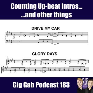 Drive My Car and Glory Days intros with text Counting Up-beat Intros...and other things – Gig Gab Podcast 183