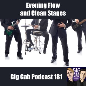 Picture of band members' feet... and no amps! Also text: Evening Flow and Clean Stages – Gig Gab Podcast 181