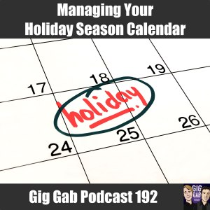 Managing Your Holiday Season Calendar & Stomp Boxes Revisited – Gig Gab Podcast 192