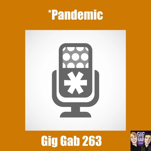 "Gig Gab Podcast 263 Episode Image: Microphone with an asterisk on it, ""Asterisk Pandemic"" is title"