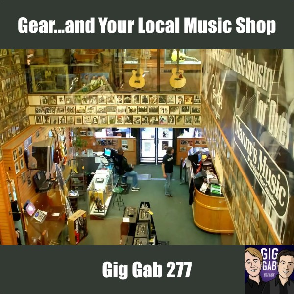 Gig Gab 277 Episode image with picture of Manny's Music