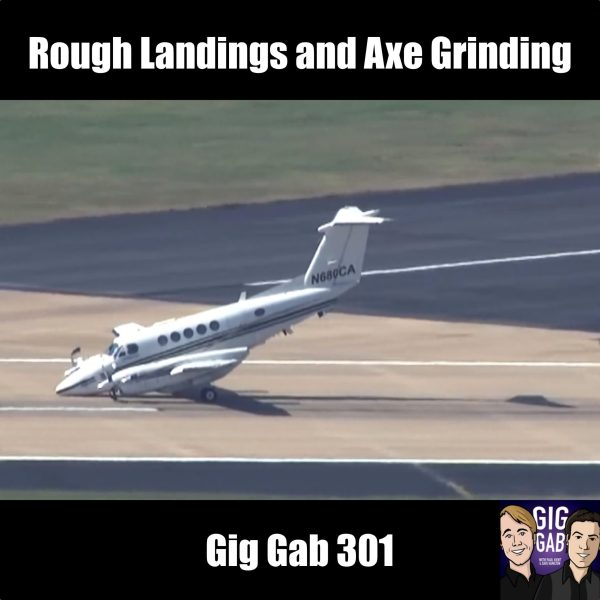 Rough Plane Landing - Gig Gab 301