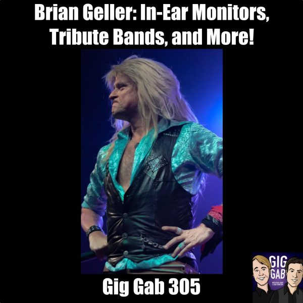 Brian Geller giving his best David Lee Roth scowl, Gig Gab 305 episode image