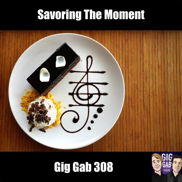 Savor The Moment —Gig Gab 308 episode image with tasty music on a plate!