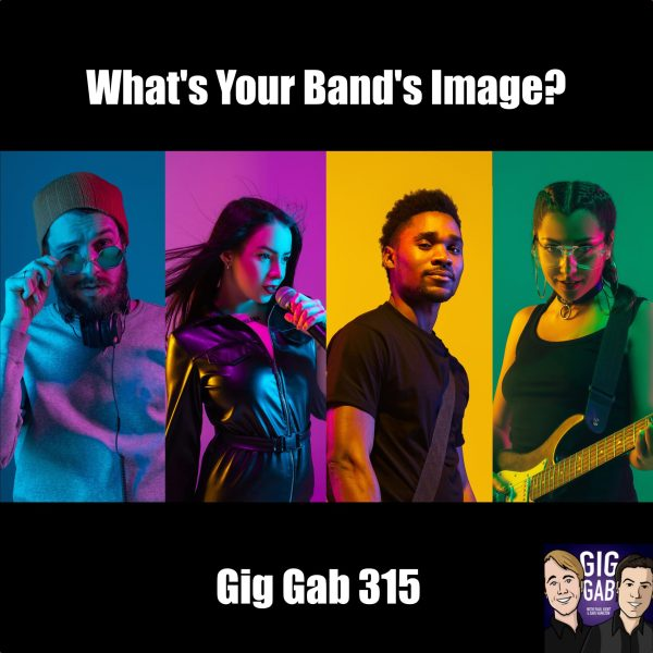 What's Your Band's Image? –Gig Gab 315 episode image
