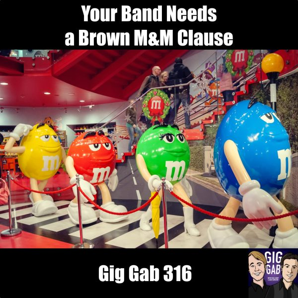 Your Band Needs a Brown M&M Clause —Gig Gab 316 Episode Image
