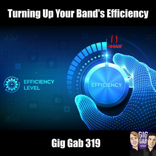 Turning Up Your Band's Efficiency —Gig Gab 319 episode image. Ba Dee Ya. 11