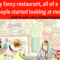 Tale of a man who went to a very fancy restaurant..:))